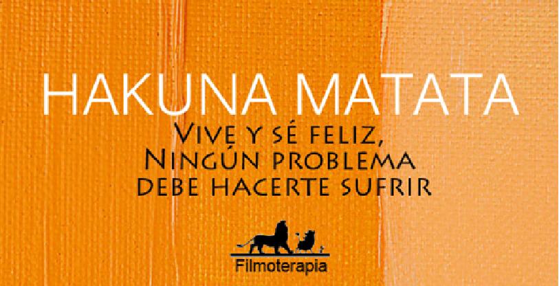 Hakuna Matata Vive Y Sé Feliz El Libro De Nunca Acabar